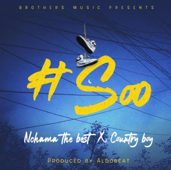 Photo of New AUDIO: Nchama The Best Ft. Country Boy – Soo | Download Mp3