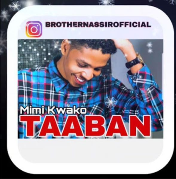 Photo of New AUDIO: Brother Nassir – Taaban | Download Mp3