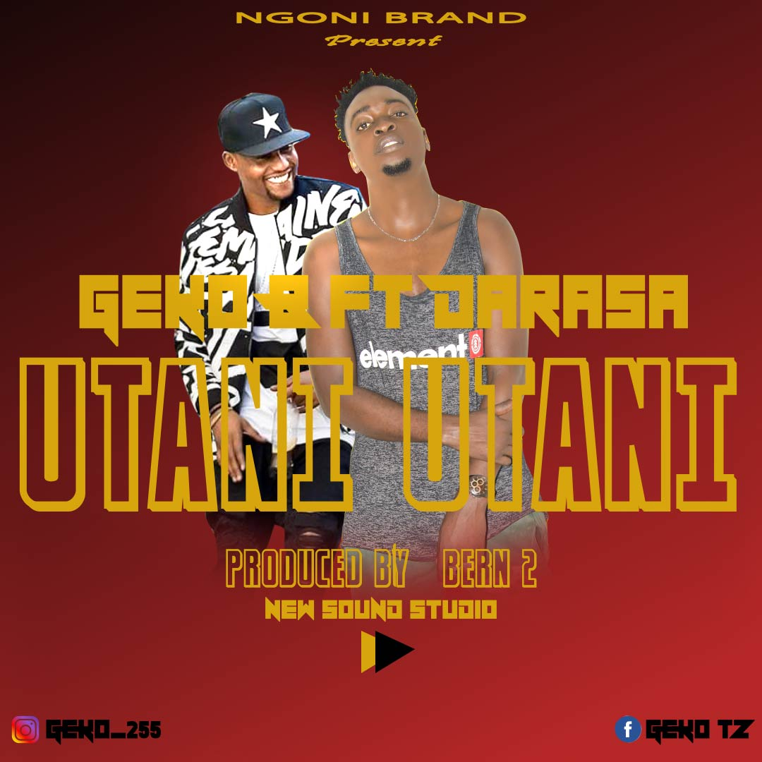 Photo of New AUDIO: Geko b ft Darassa – Utani utani | Download Mp3