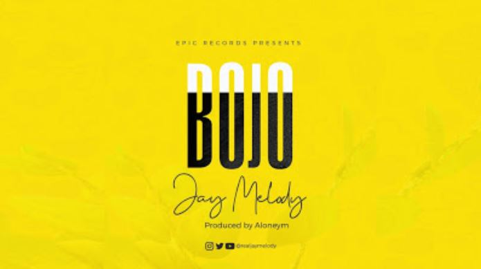 Photo of New AUDIO: Jay Melody – Bojo | Download Mp3
