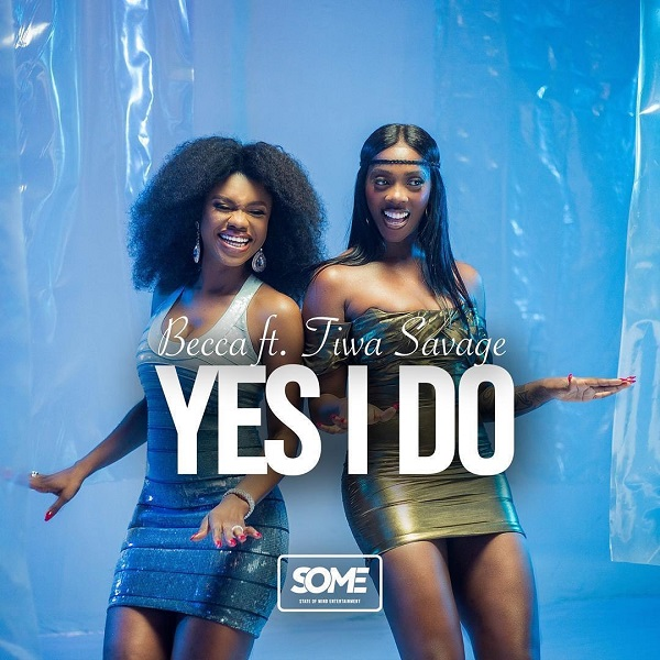 Photo of New AUDIO: Becca ft. Tiwa Savage – Yes I Do