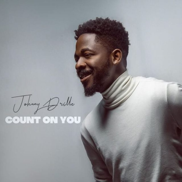 Photo of New AUDIO: Johnny Drille – Count On You