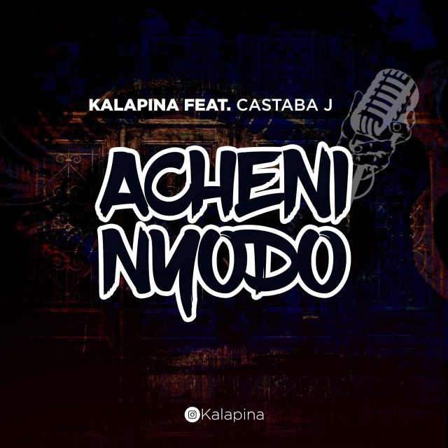 Photo of New AUDIO: Kalapina Ft. Castaba J – Acheni Nyodo | Download Mp3
