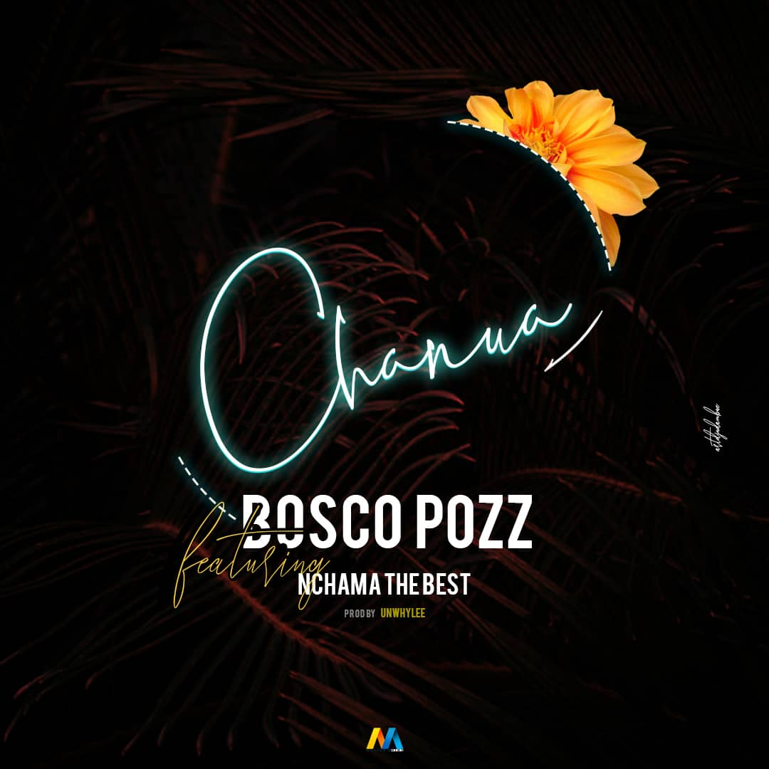 Photo of New AUDIO: Bosco Pozz Ft Nchama The Best – Chanua | Download Mp3