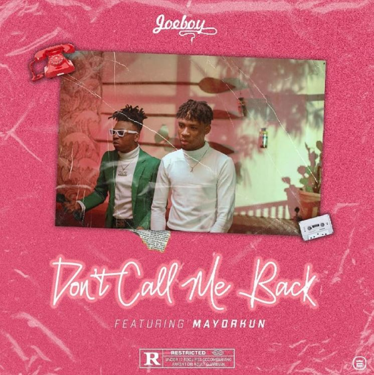 Photo of New AUDIO: Joeboy Ft. Mayorkun – Don't Call Me Back