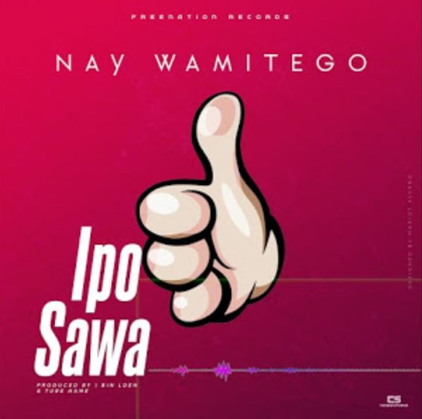 Photo of New AUDIO: Nay Wa Mitego – Ipo Sawa | Download Mp3