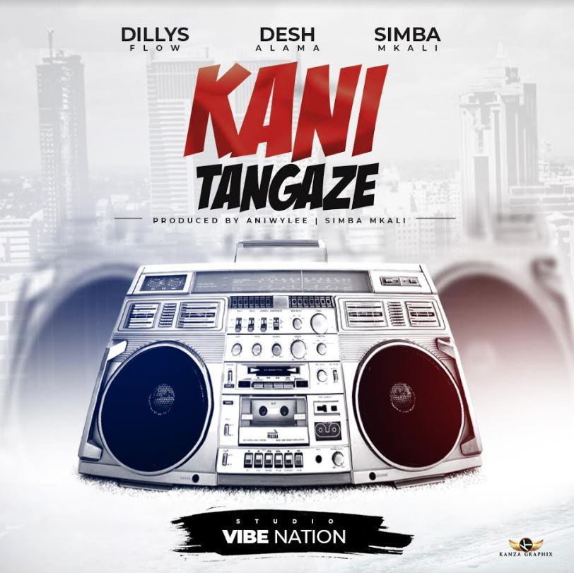 Photo of New AUDIO: Dills Flow, Desh Alama, Simba Mkali – KANITANGAZE | Download Mp3