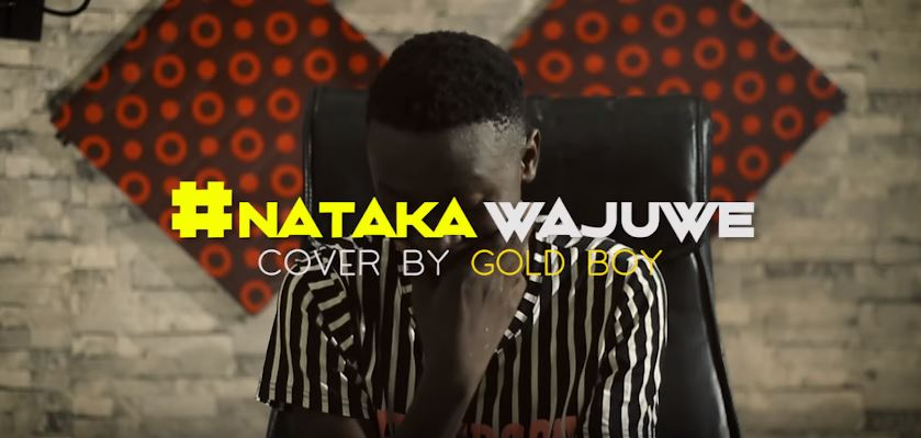 Photo of New VIDEO: Gold Boy – Nataka Wajuwe COVER