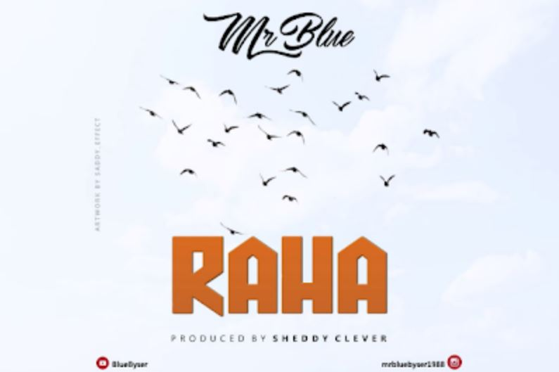 Photo of New AUDIO: Mr Blue – RAHA | Download Mp3