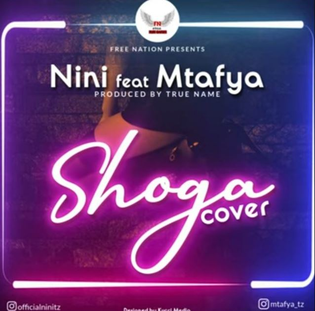Photo of New AUDIO: Nini Ft. Mtafya – Shoga (Cover) | Download Mp3