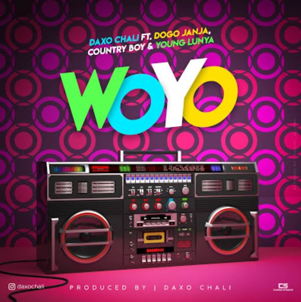Photo of New AUDIO: Daxo Chali Ft. Dogo Janja, Country Boy & Young Lunya – WOYO | Download Mp3