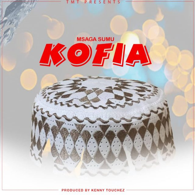 Photo of New AUDIO: Msaga sumu – Kofia | Download Mp3