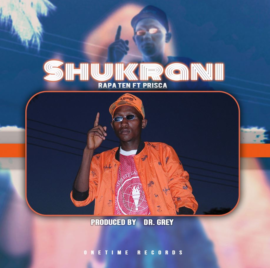Photo of New AUDIO: Raper 10 Ft. Prisca – Shukurani | DOWNLOAD