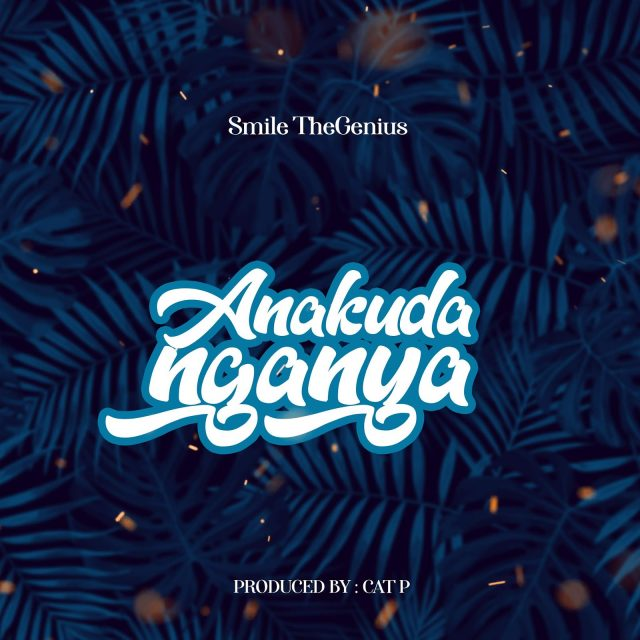 Photo of New AUDIO: Smile TheGenius – ANAKUDANGANYA | Download Mp3