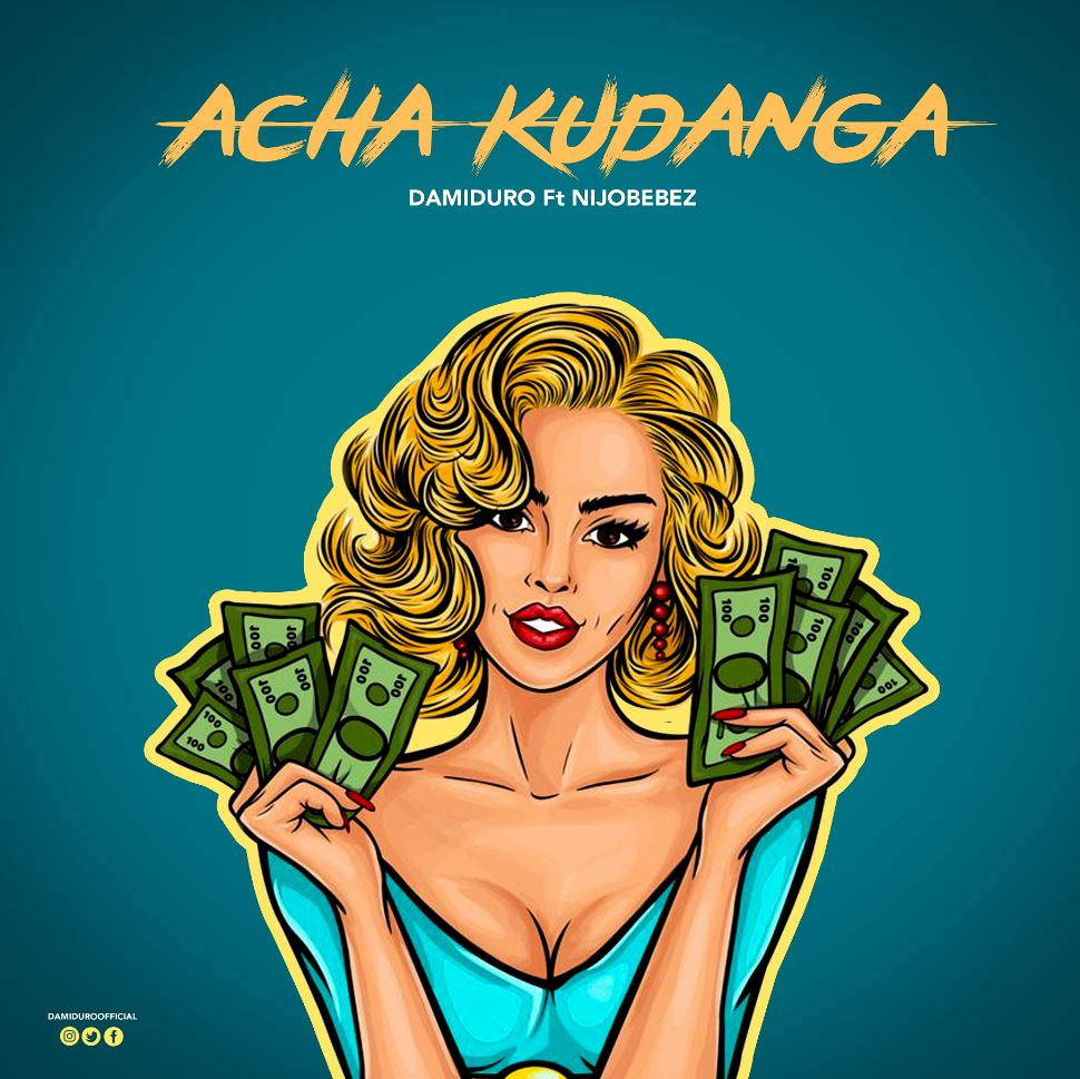 Photo of New AUDIO: Damiduro Ft Nijobebez – ACHA KUDANGA | Download Mp3