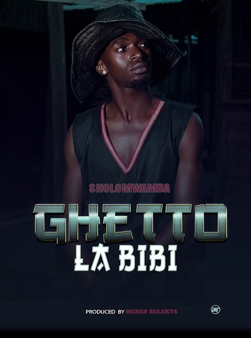 Photo of New AUDIO: Sholo Mwamba – GHETTO LA BIBI | Download Mp3