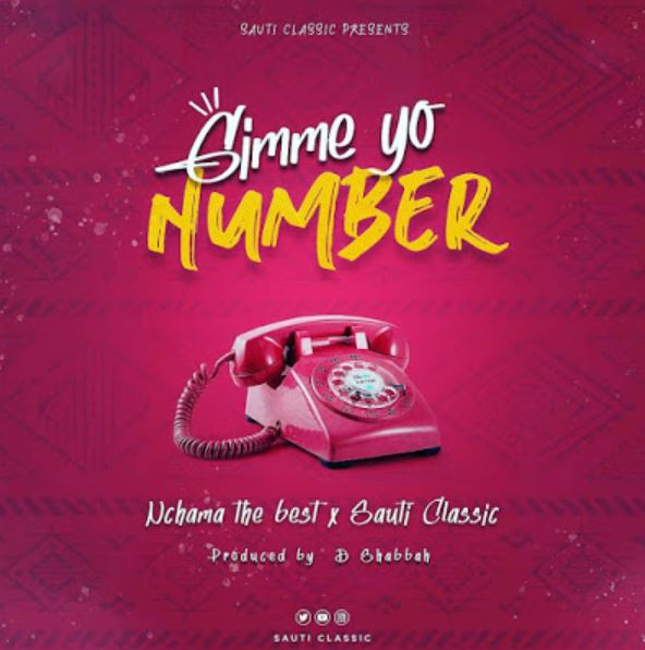 Photo of New AUDIO: Nchama The Best X Sauti Classic – Gimme Yo Number | Download Mp3