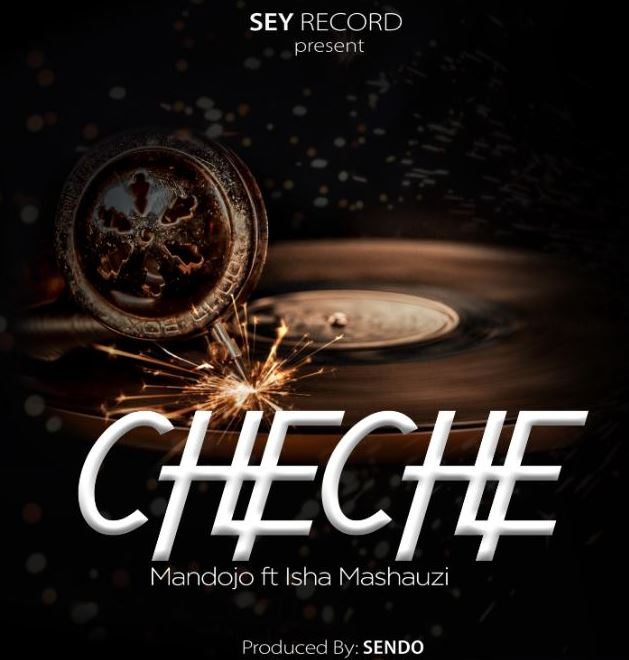 Photo of New AUDIO: Mandojo Ft Isha Mashauzi – CHECHE | Download Mp3