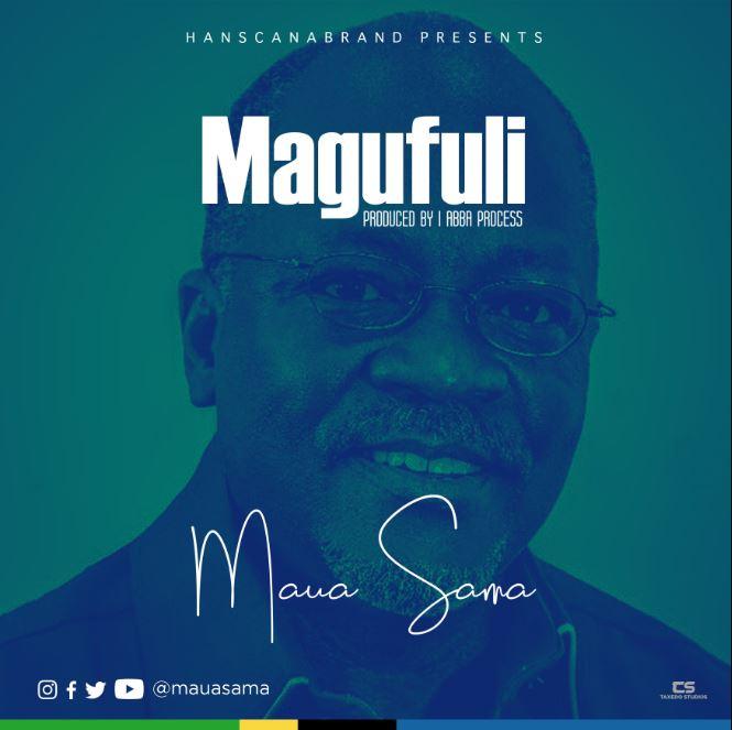 Photo of New AUDIO: Maua Sama – Magufuli | Download Mp3
