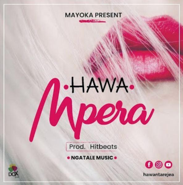 Photo of New AUDIO: Hawa – Mpera   Download Mp3
