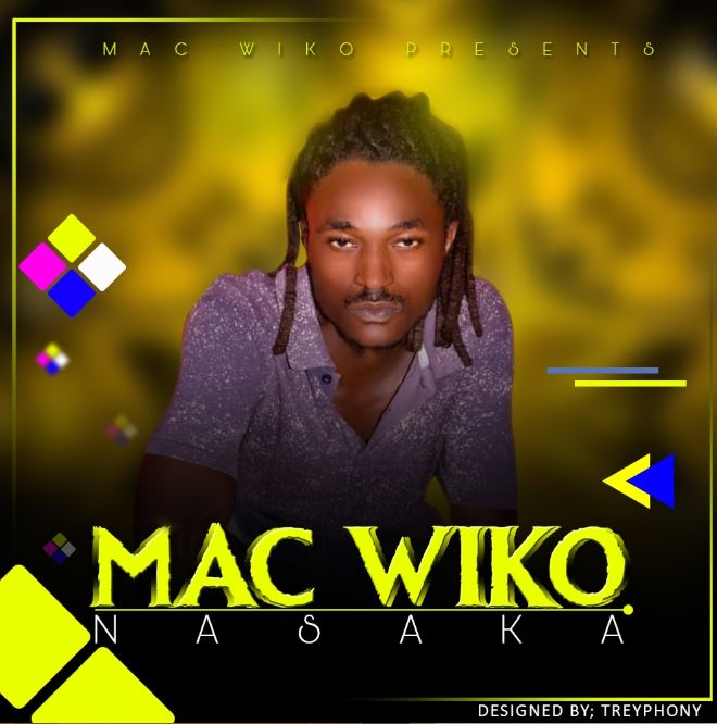 Photo of New AUDIO: Mac Wiko  –  Nasaka | Download Mp3