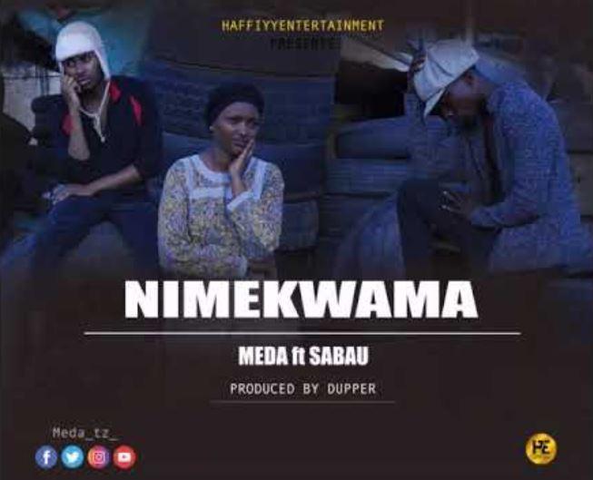 Photo of New AUDIO: Meda ft Sabau – Nimekwama | Download Mp3