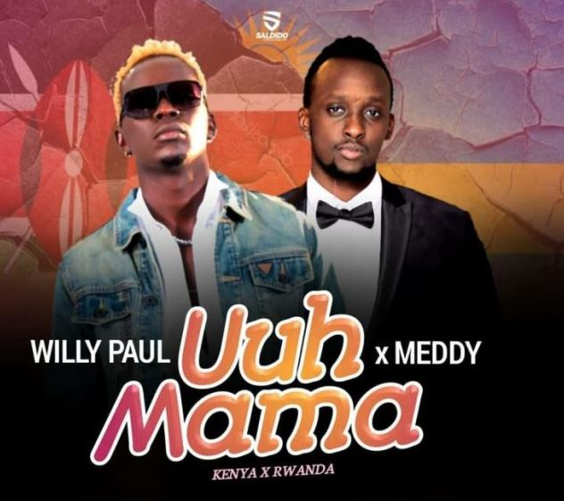 Photo of New AUDIO: Willy Paul X Meddy – Uuh Mama | Download Mp3
