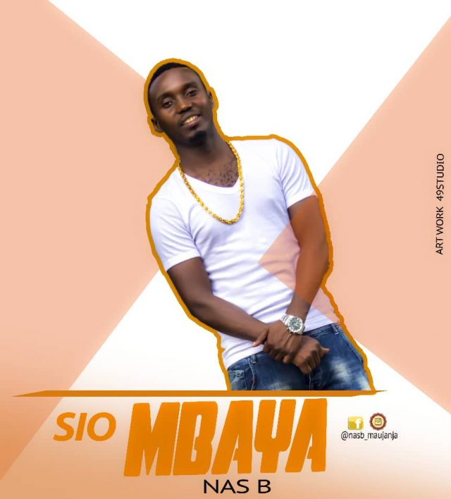 Photo of New AUDIO: Nas B – Sio Mbaya | Download Mp3