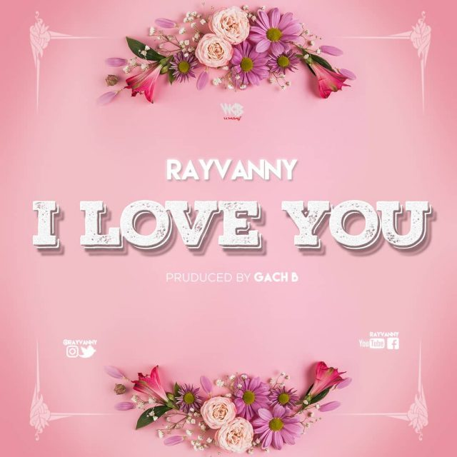 Photo of New AUDIO: Rayvanny – I Love You | Download Mp3