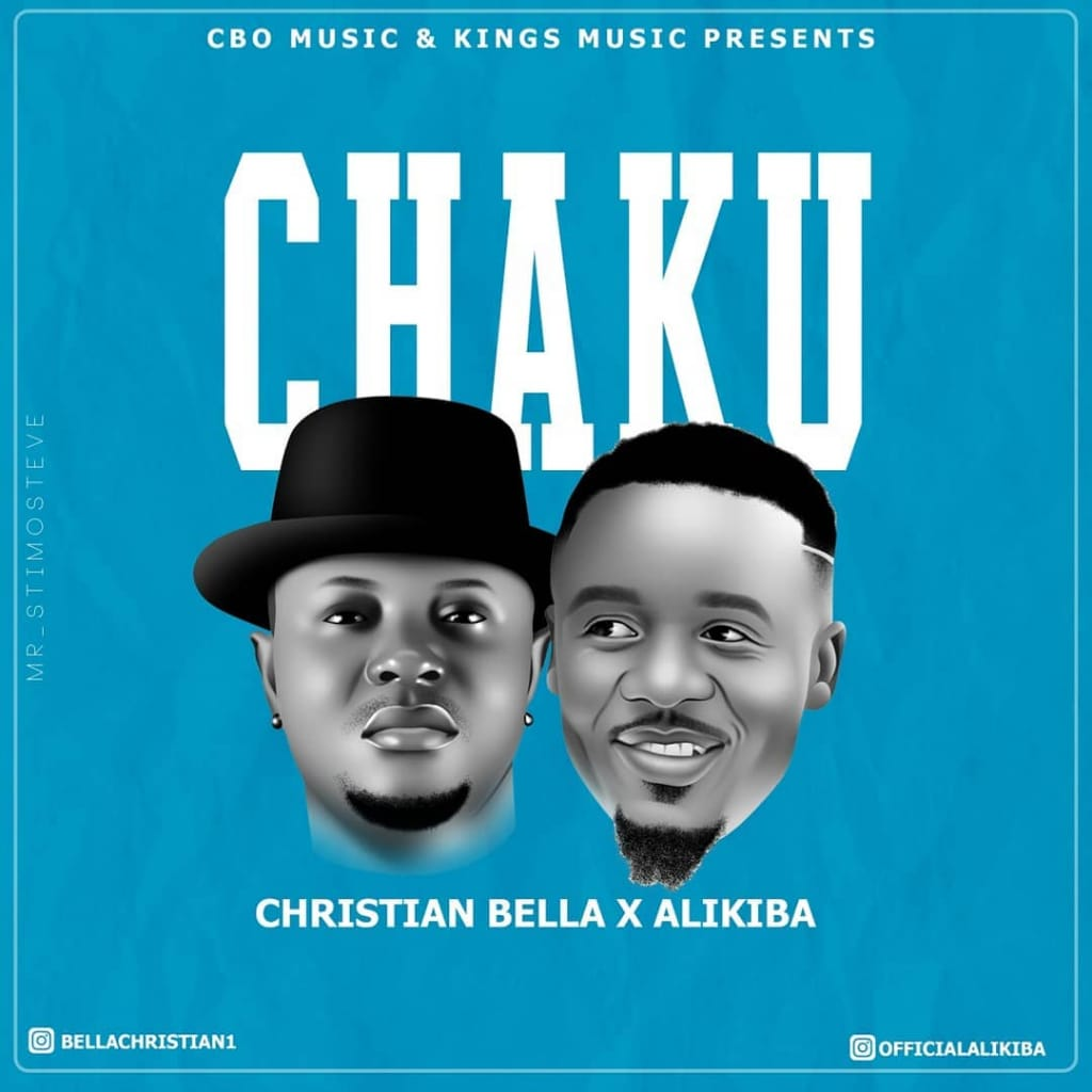 Photo of AUDIO: Christian Bella X Alikiba – CHAKU | Download Mp3