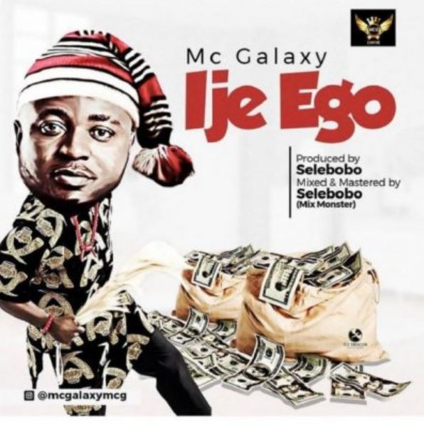 Photo of New AUDIO: MC Galaxy – Ije Ego