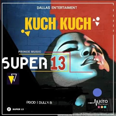 Photo of New AUDIO: Super 13 – Kuch Kuch | Download Mp3