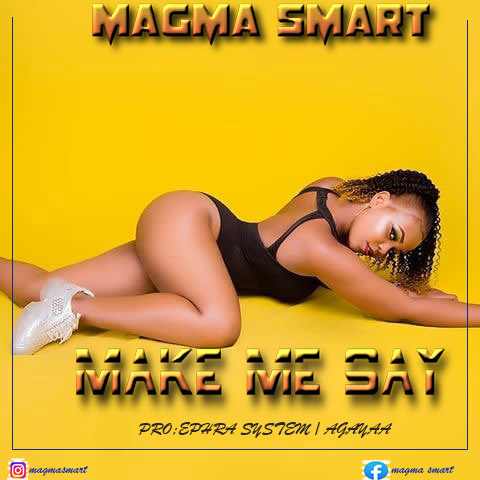 Photo of AUDIO & VIDEO: Magma Smart – Make Me Say