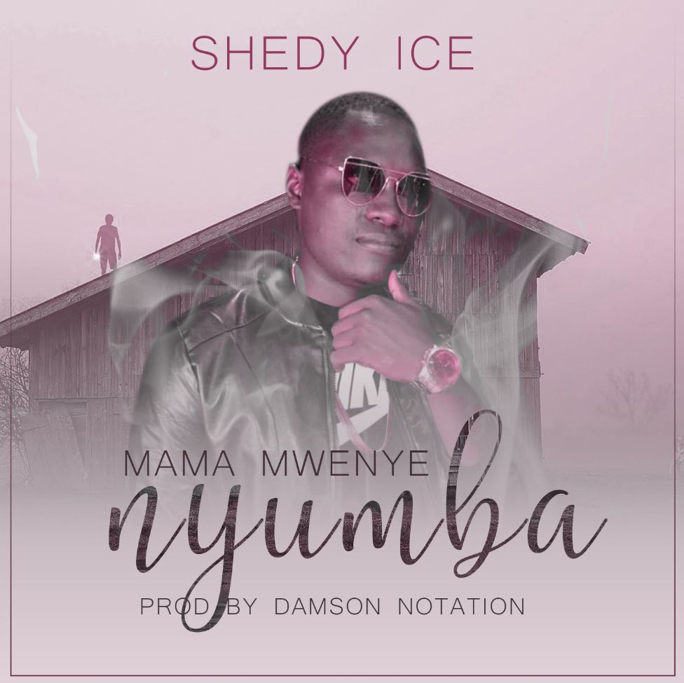 Photo of New AUDIO: SHEDY ICE – MAMA MWENYE NYUMBA | Download Mp3