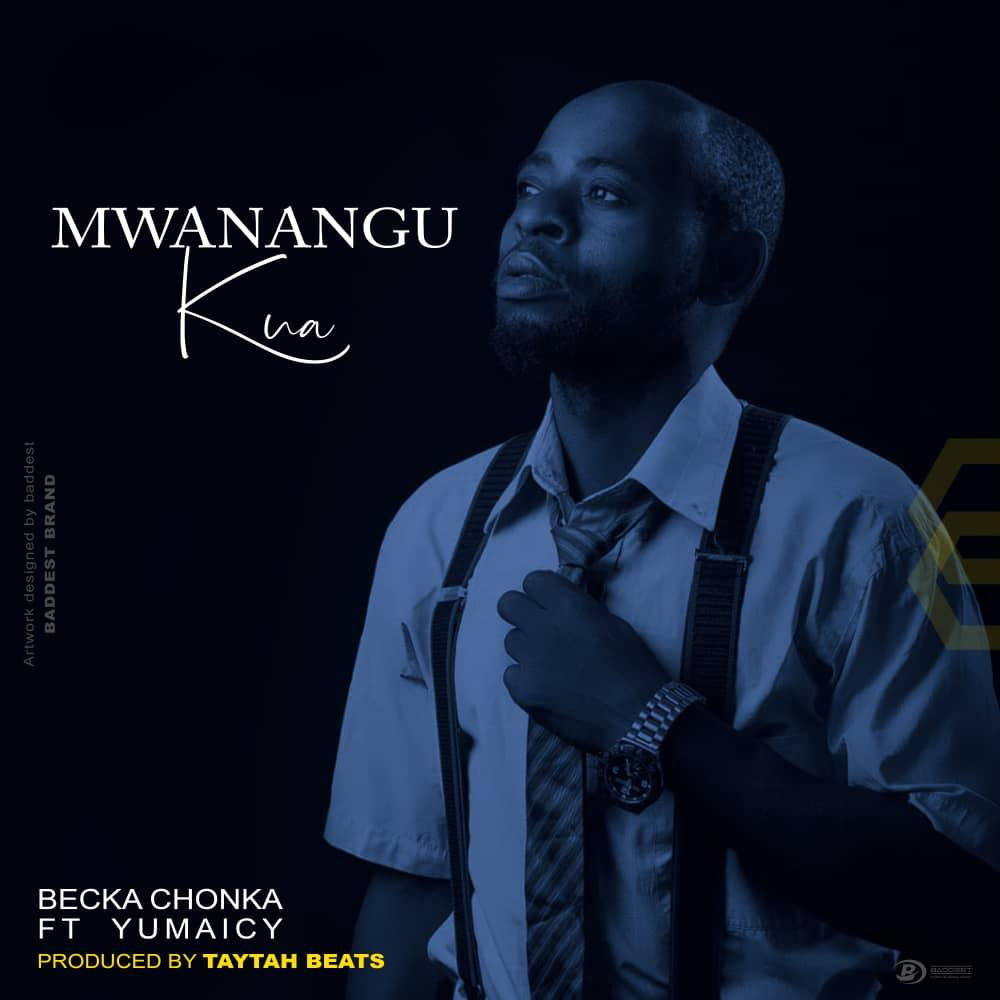 Photo of New AUDIO: Becka Chonka ft Yumaicy – Mwanangu Kua | Download Mp3