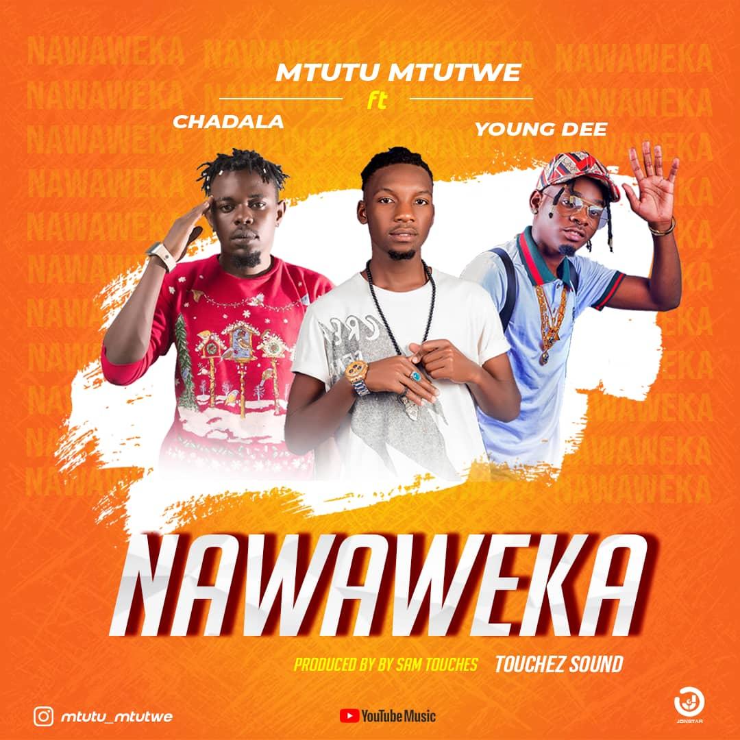 Photo of AUDIO: Mtutu Mtutwe ft Chadala x Young Dee – Nawaweka | Download Mp3