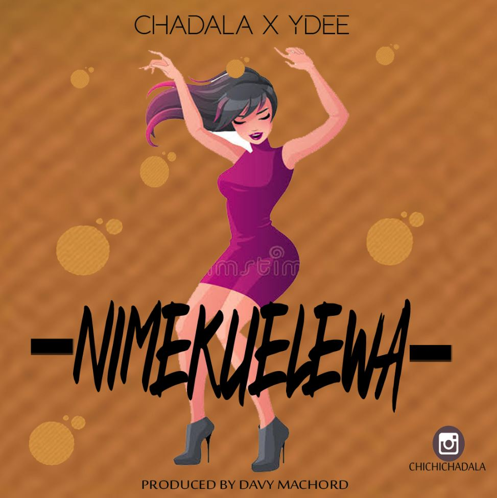 Photo of AUDIO: CHADALA X YDEE – NIMEKUELEWA | Download Mp3