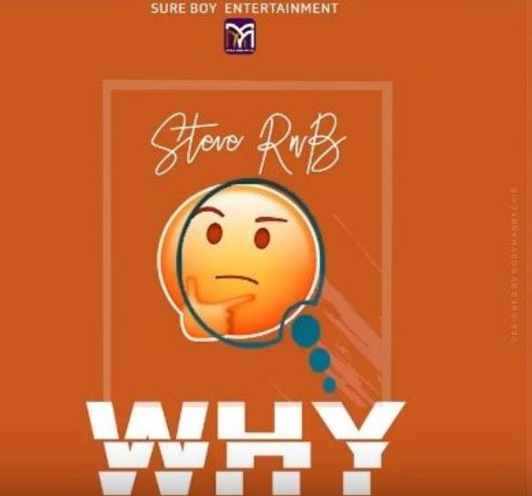 Photo of AUDIO: Steve RnB – WHY | Download Mp3