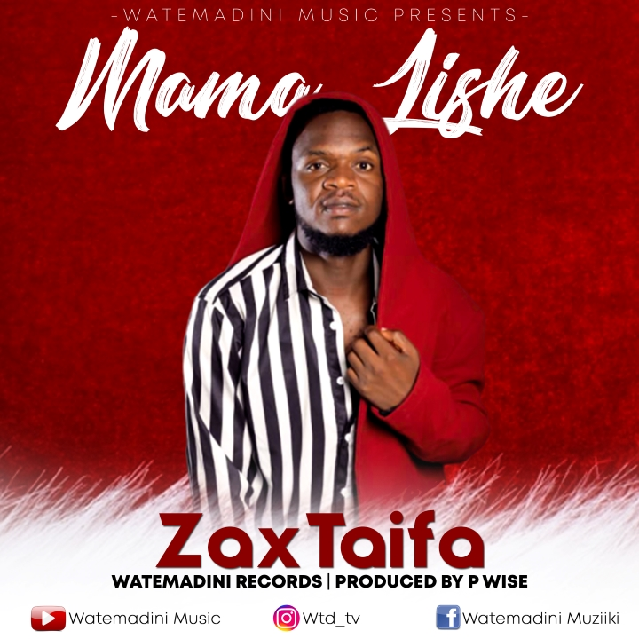 Photo of AUDIO: Zax Taifa – Mama Lishe | Download Mp3