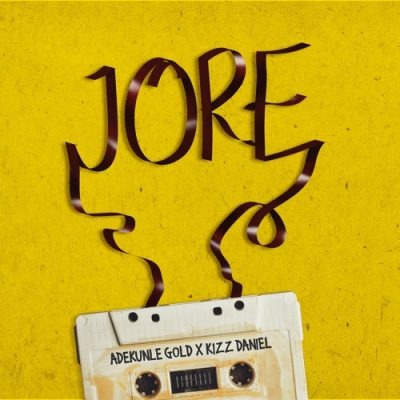Photo of AUDIO : Adekunle Gold ft Kizz Daniel – Jore | Download mp3