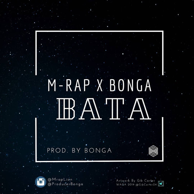 Photo of AUDIO: M Rap Lion X Bonga – BATA | Download Mp3