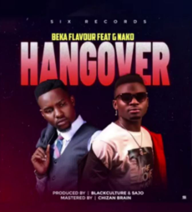 Photo of AUDIO: Beka Flavour Ft G. Nako – Hangover | Download Mp3