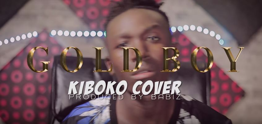 Photo of VIDEO: Gold Boy – Kiboko Cover