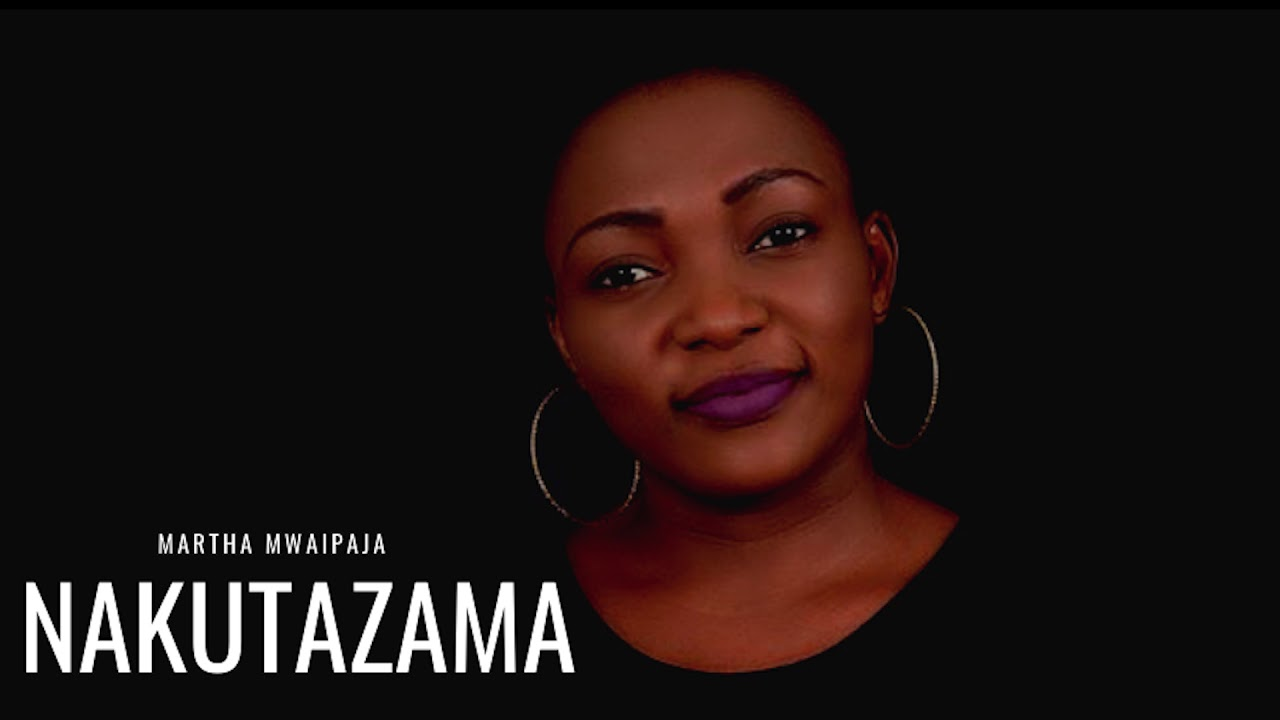 Photo of AUDIO: Martha Mwaipaja – Nakutazama | Download Mp3