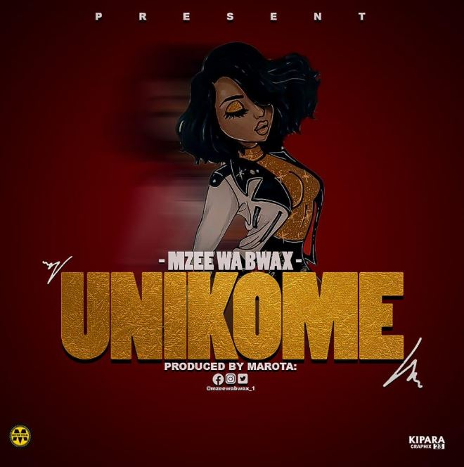 Photo of AUDIO: Mzee wa Bwax – UNIKOME | Download Mp3