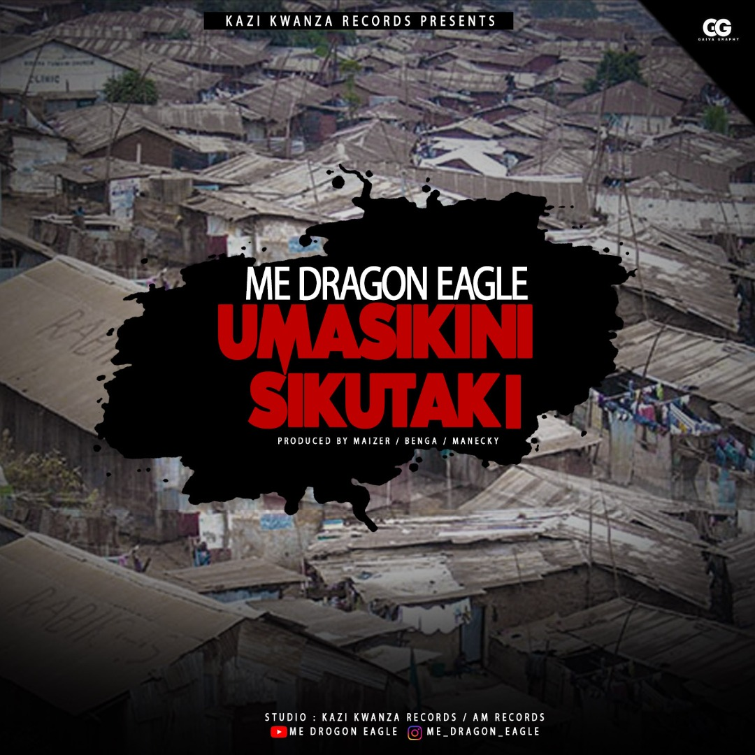 Photo of AUDIO|Me Dragon Eagle – Sitaki umasikini | Download
