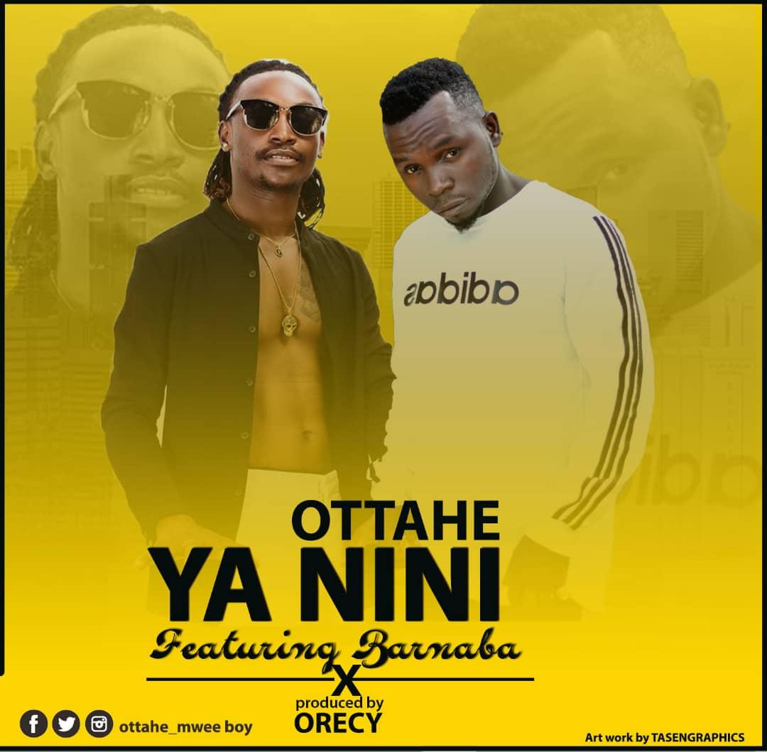 Photo of AUDIO: Ottahe ft. Barnaba – Ya Nini | Download Mp3