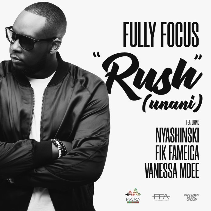 Photo of AUDIO: Fully Focus ft Nyashinski, Fik Fameica & Vanessa Mdee – Rush (Unani) | Download Mp3