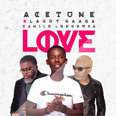 Photo of AUDIO: Acetune ft Larry Gaaga & Awilo Longomba – Love |Download mp3