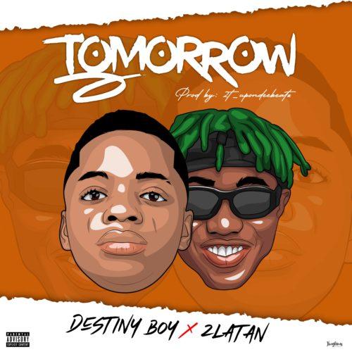 Photo of Destiny Boy x Zlatan – Tomorrow | Download Audio mp3